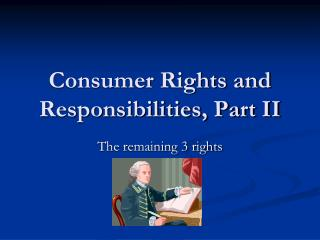 Consumer Rights and Responsibilities, Part II