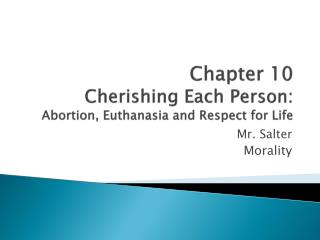 Chapter 10 Cherishing Each Person: Abortion, Euthanasia and Respect for Life