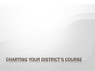 Charting Your District's Course