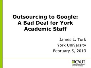 Outsourcing to Google: A Bad Deal for York Academic Staff