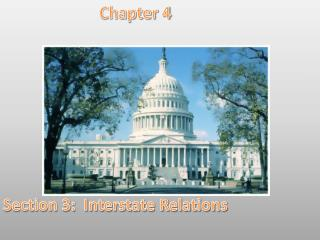 Chapter 4 Section  3 :  Interstate Relations
