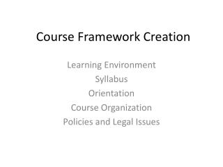 Course Framework Creation