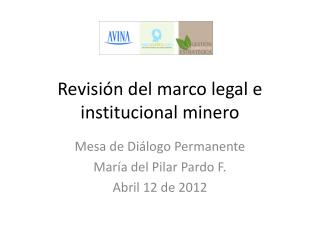 Revisión del marco legal e institucional minero