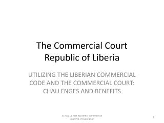 The  Commercial Court Republic of Liberia