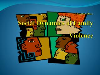 Chapter One: Social Dynamics of Family Violence