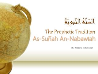 السُنَّةُ النَّبَوِيَّةُ The Prophetic Tradition