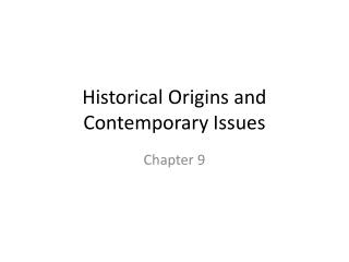 Historical Origins and Contemporary Issues