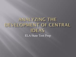 Analyzing the Development of Central Ideas