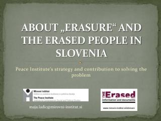 "ABOUT ""ERASURE"" AND THE ERASED PEOPLE IN SLOVENIA"