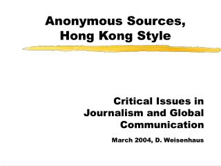 Anonymous Sources,  Hong Kong Style