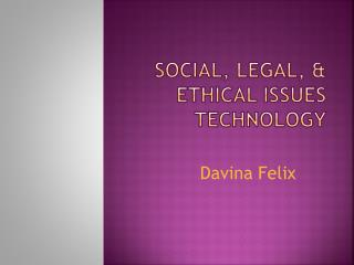 Social, Legal, & Ethical Issues Technology
