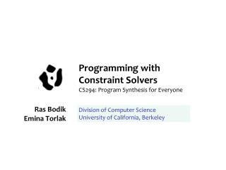 Programming with  Constraint Solvers CS294: Program Synthesis for Everyone