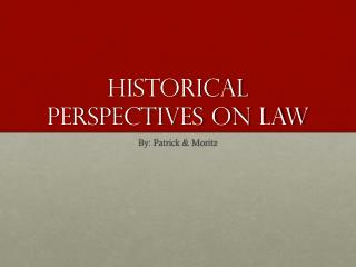 Historical Perspectives on Law