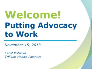 Welcome! Putting Advocacy to Work