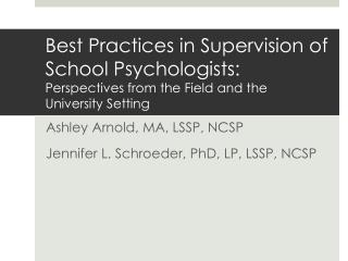Best Practices in Supervision of School Psychologists: Perspectives from the Field and the University Setting