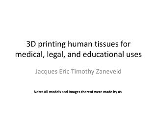 3D printing human tissues for medical, legal, and educational uses