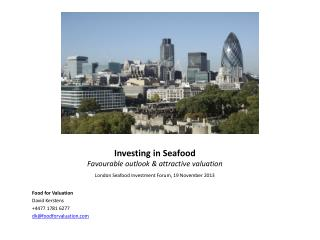 Investing in Seafood Favourable outlook & attractive valuation
