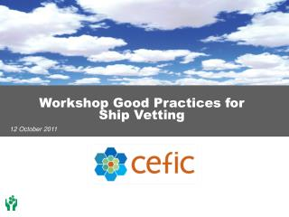 Workshop Good Practices for Ship Vetting 12 October 2011