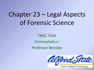 Chapter 23 – Legal Aspects of Forensic Science