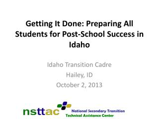 Getting It Done: Preparing All Students for Post-School Success in Idaho
