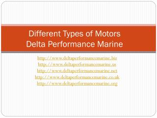 different types of motors  delta performance marine