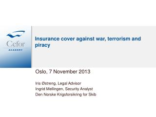 Insurance cover against war, terrorism and piracy