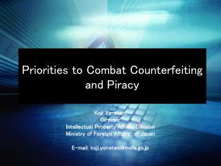 Priorities to Combat Counterfeiting and Piracy
