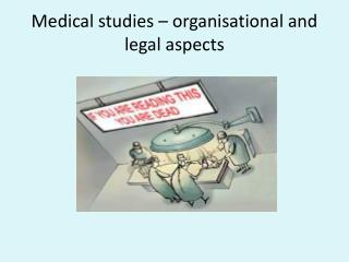 Medical studies  –  organisational and legal aspects