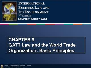 CHAPTER 9 GATT Law and the World Trade Organization: Basic Principles
