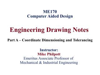 Engineering Drawing Notes  Part A  – Coordinat e Dimensioning and  Tolerancing