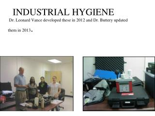 INDUSTRIAL  HYGIENE Dr. Leonard Vance developed these in 2012 and Dr. Buttery updated them in 2013 .