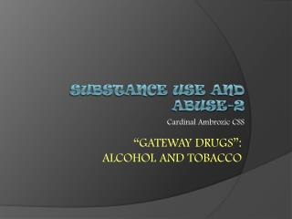 sUBSTANCE  USE and  abuse-2