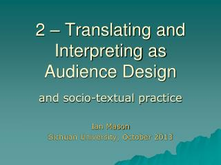 2 – Translating and Interpreting as Audience Design