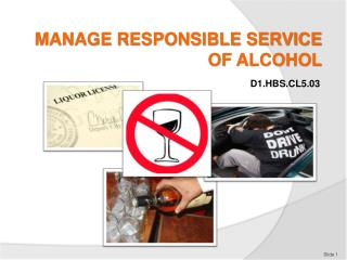MANAGE RESPONSIBLE SERVICE OF ALCOHOL
