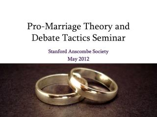 Pro-Marriage Theory and Debate Tactics Seminar