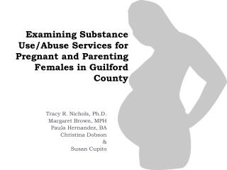 Examining Substance Use/Abuse Services for Pregnant and Parenting Females in Guilford County