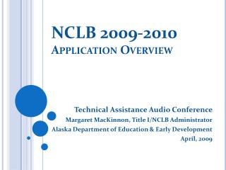 NCLB 2009-2010 Application Overview