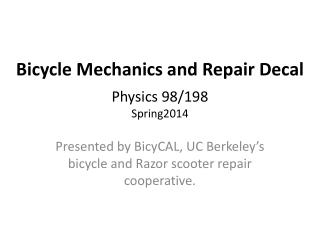 Bicycle  Mechanics and Repair  Decal - Physics 98/198 Spring2014