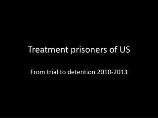 Treatment prisoners of US