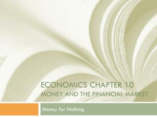 Economics Chapter 10 Money and the Financial Market