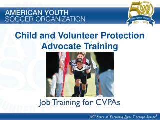 Child and Volunteer Protection Advocate Training Job Training for CVPAs