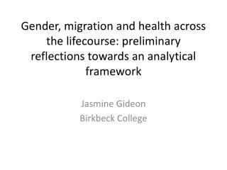 Gender, migration and health across  the  lifecourse : preliminary  reflections towards an analytical framework