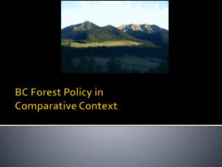 BC Forest Policy in Comparative Context