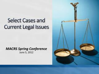 Select Cases and Current Legal Issues