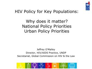 HIV Policy for Key Populations: Why does it matter? National Policy Priorities Urban Policy Priorities