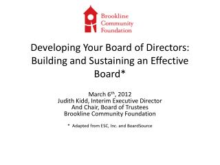 Developing Your Board of Directors: Building and Sustaining an Effective Board*
