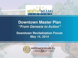 "Downtown Master Plan "" From Genesis to  Action"" Downtown Revitalization Forum May  14, 2014"