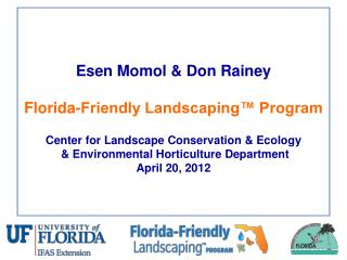 Esen Momol & Don Rainey Florida-Friendly Landscaping™ Program Center for Landscape Conservation & Ecology  &am