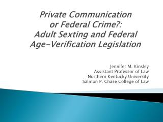 Private  Communication or  Federal  Crime?: Adult Sexting and Federal  Age-Verification  Legislation