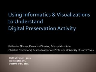 Using Informatics &  Visualizations to  Understand  Digital  Preservation Activity